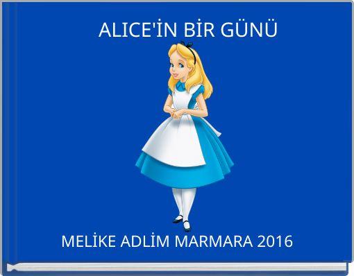 ALICE'İN BİR GÜNÜ