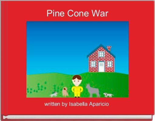 Pine Cone War