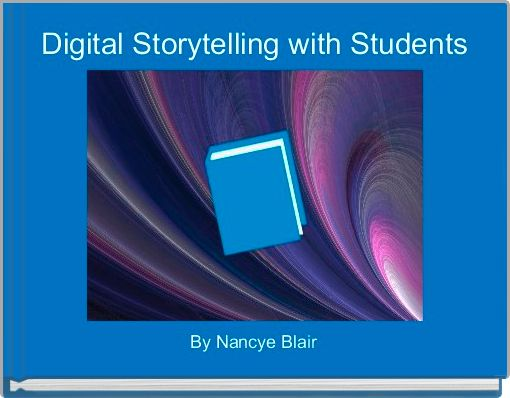 Digital Storytelling with Students