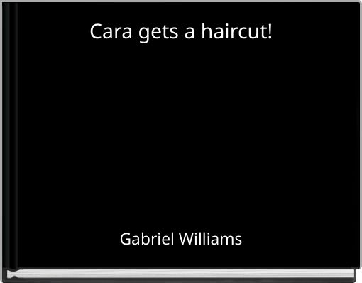 Cara gets a haircut!