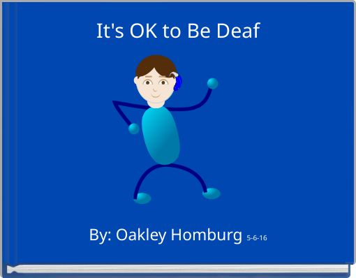 It's OK to Be Deaf