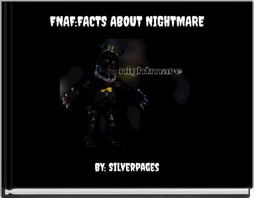 FNAF:FACTS ABOUT NIGHTMARE