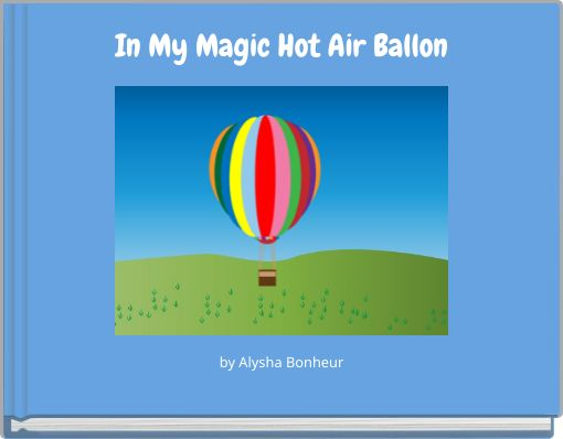 In My Magic Hot Air Ballon