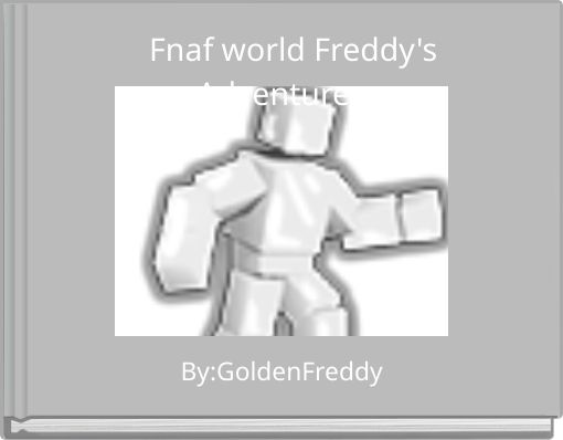 Fnaf world Freddy's Adventures
