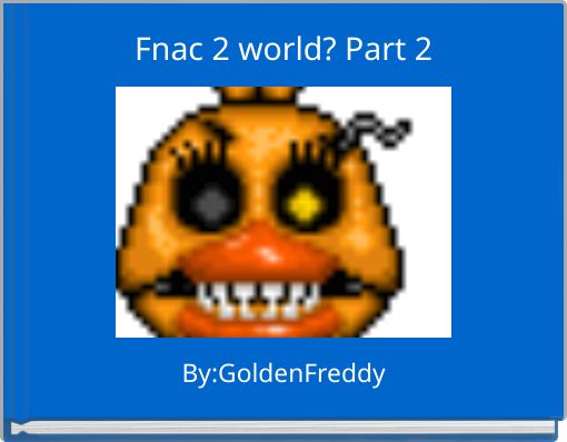 Fnac 2 world? Part 2