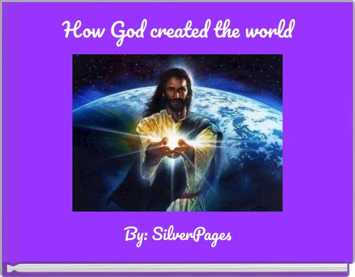 How God created the world