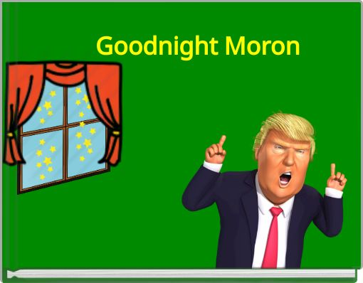 Goodnight Moron