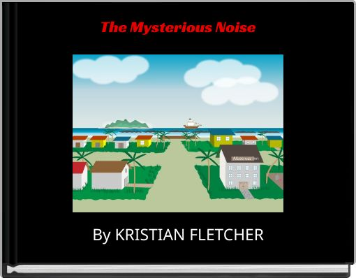 The Mysterious Noise