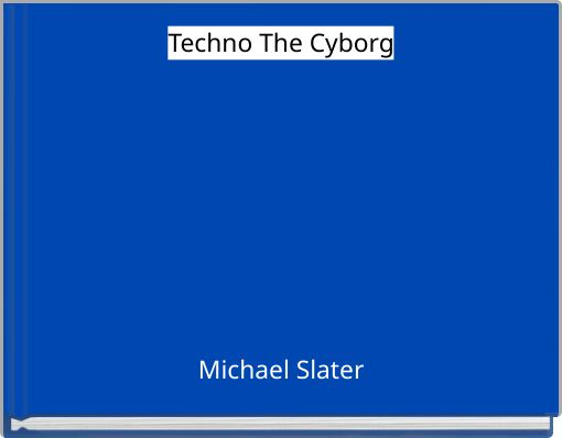 Techno The Cyborg