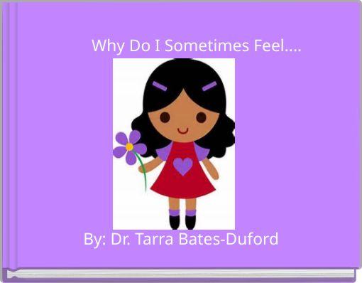 Why Do I Sometimes Feel....