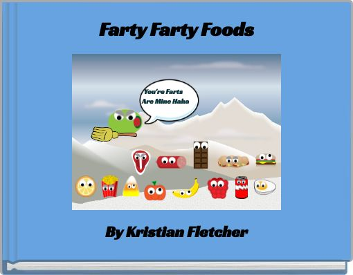 Farty Farty Foods