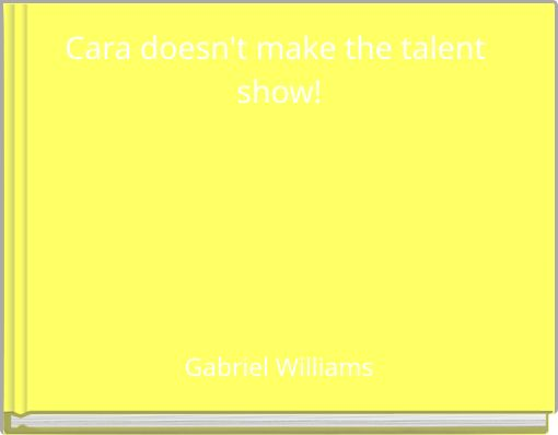 Cara doesn't make the talent show!