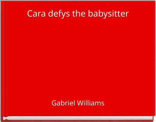 Cara defys the babysitter