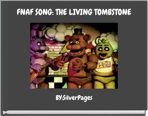 FNAF SONG: THE LIVING TOMBSTONE