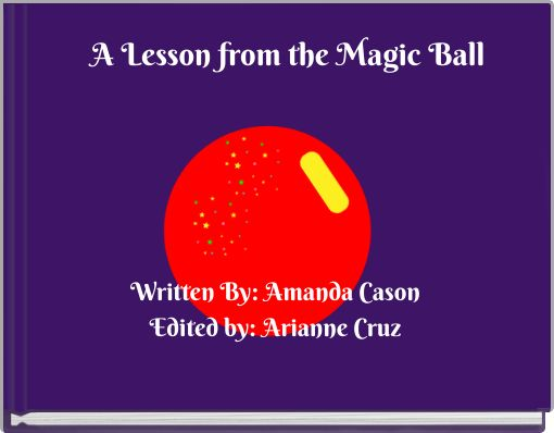 A Lesson from the Magic Ball