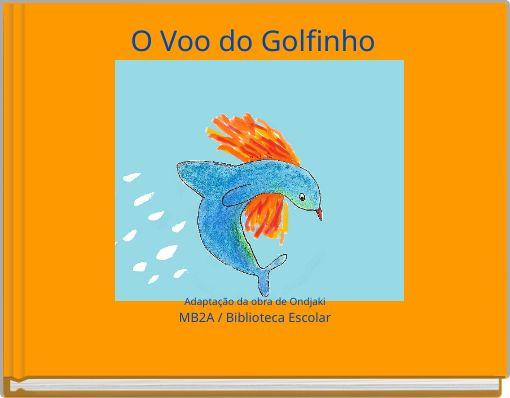 O Voo do Golfinho