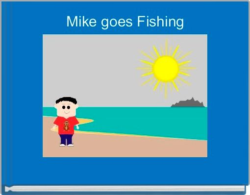 Mike goes Fishing