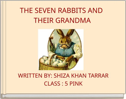 THE SEVEN RABBITS AND THEIR GRANDMA