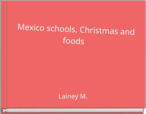 Mexico schools, Christmas andfoods
