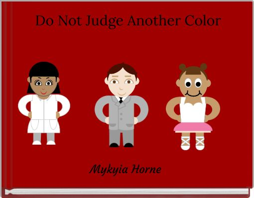 Do Not Judge Another Color
