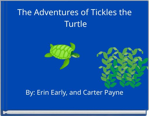 The Adventures of Tickles the Turtle