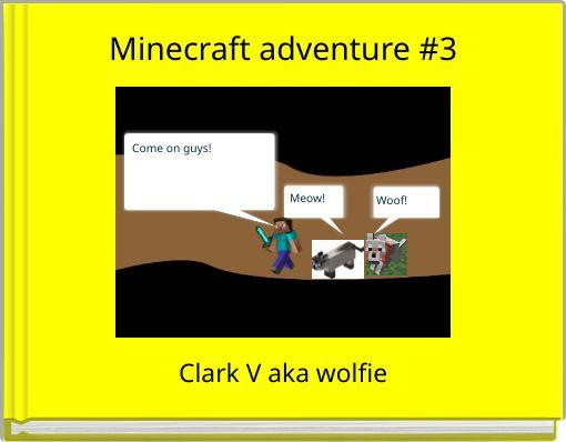 Minecraft adventure #3