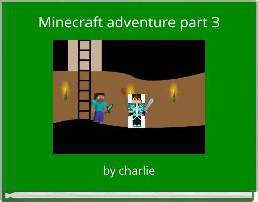 Minecraft adventure part 3