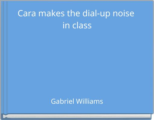 Cara makes the dial-up noise in class