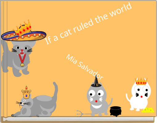 If a cat ruled the world