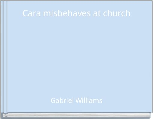 Cara misbehaves at church