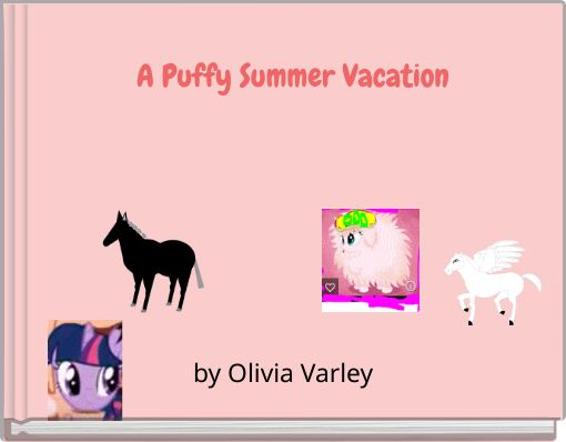 A Puffy Summer Vacation
