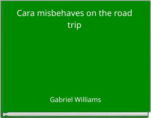 Cara misbehaves on the road trip