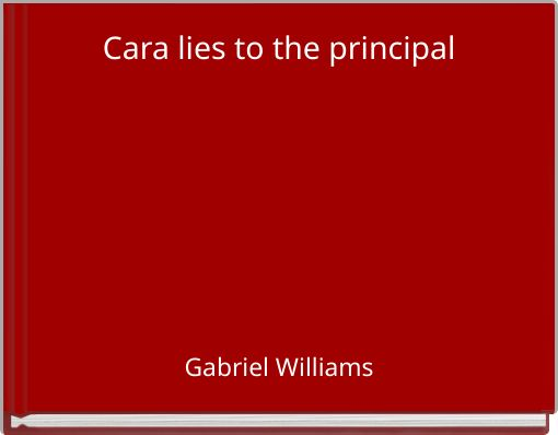Cara lies to the principal