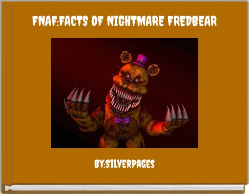 FNAF:FACTS OF NIGHTMARE FREDBEAR