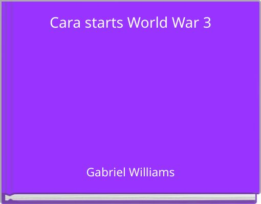 Cara starts World War 3