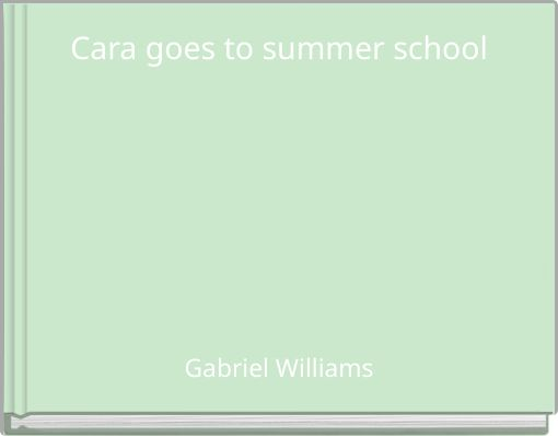 Cara goes to summer school
