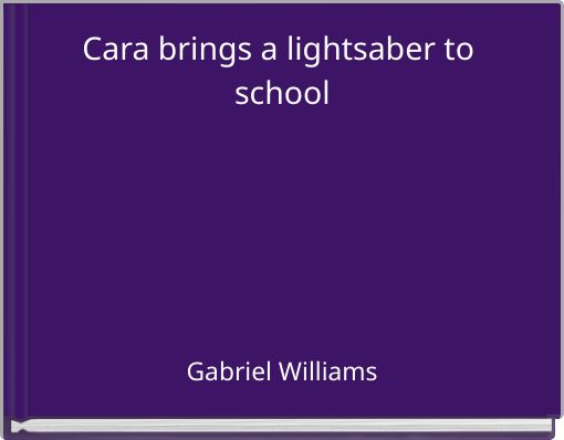 Cara brings a lightsaber to school