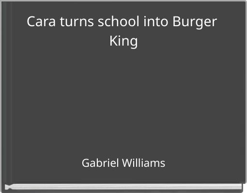 Cara turns school into Burger King