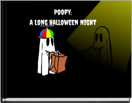 Poopy:A Long Halloween Night