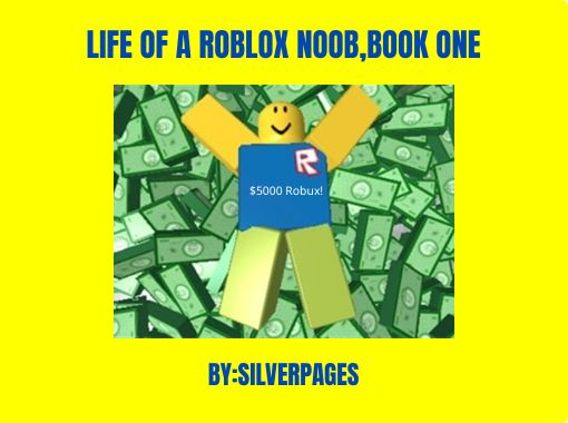 Life Of A Roblox Noob Book One Free Stories Online Create