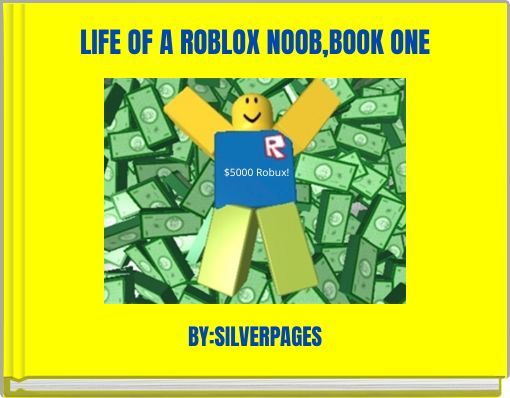LIFE OF A ROBLOX NOOB,BOOK ONE