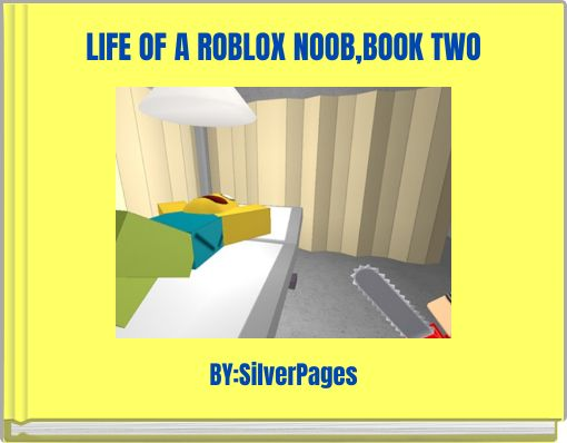 LIFE OF A ROBLOX NOOB,BOOK TWO