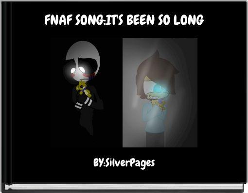 FNAF SONG:IT'S BEEN SO LONG