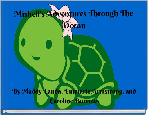 Mishell's Adventures Through The Ocean
