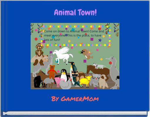 Animal Town!