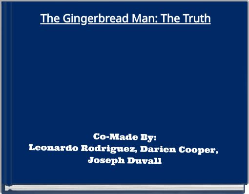 The Gingerbread Man: The Truth