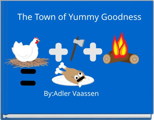 The Town of Yummy Goodness