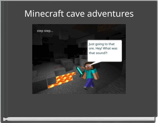 Minecraft cave adventures