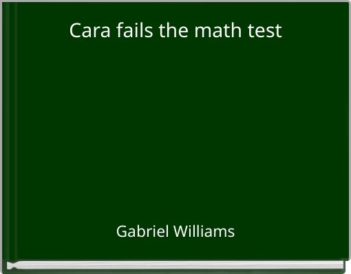 Cara fails the math test