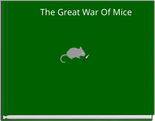 The Great War Of Mice